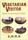 Vegetarian Visitor 2006 (Vegetarian Visitor: Where to Stay & Eat in Britain)