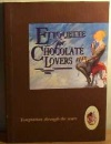 Etiquette for Chocolate Lovers (Etiquette Collection)