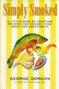 Simply Smoked: Little Book of Tempting Recipes for Smoked Fish, Meat and Vegetables