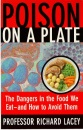 Poison on a Plate: Dangers in the Food We Eat and How to Avoid Them