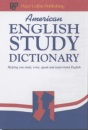 American English Study Dictionary: Helping You Study, Write, Speak and Understand English