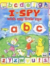 I-Spy with My Little Eye: a b c (pull-the-tabs alphabet book)