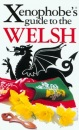 The Xenophobe's Guide to the Welsh: The Xenophobe's Guides Series (Xenophobe's Guides)