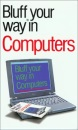 The Bluffer's Guide to Computers