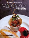 Manchester on a Plate: New Recipes from Manchester's Finest Chefs