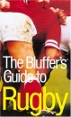 The Bluffer's Guide to Rugby: Bluff Your Way in Rugby (Bluffer's Guides (Oval))