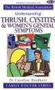 Understanding Thrush, Cystitis and Women's Genital Symptoms (Family Doctor)
