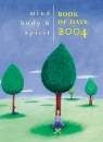 Mind, Body & Spirit Book of Days: 2004: The Illustrated Diary to Bring Well-Being to Busy Lives