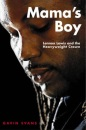 Mama's Boy: Lennox Lewis and the Heavyweight Crown