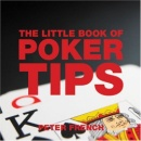 The Little Book of Poker Tips (Little Books of Tips)