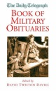 The Daily Telegraph Book of Military Obituaries (Daily Telegraph Obituaries)