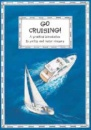 Go Cruising: A Young Crew's Guide to Sailing and Motor Cruisers