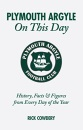 Plymouth Argyle on This Day: History, Facts and Figures from Every Day of the Year (On This Day)