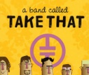 A Band Called Take That (Popjustice Idols)
