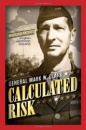 Calculated Risk: The Memoirs of a Great Commanding General of WWII
