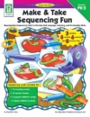 Make & Take Sequencing Fun: Reproducible Sequencing Cards to Develop Oral Language, Listening, and Pre-Reading Skills