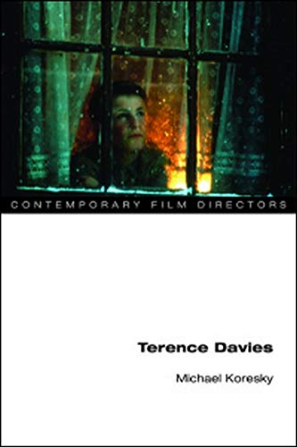 Terence Davies (Contemporary Film Directors) By  Michael Koresky