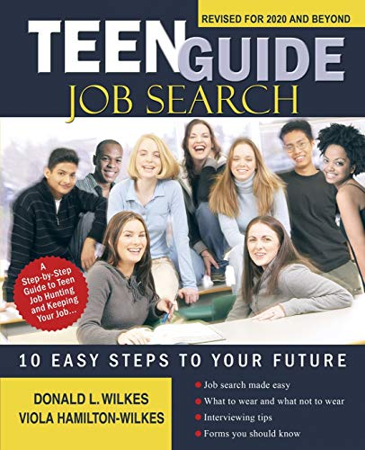Teen Guide Job Search: Ten Easy Steps to Your Future
