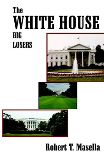 The White House:  Big Losers                                    . 9781418495527
