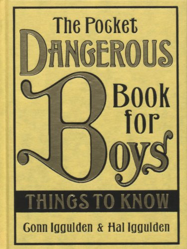 The Pocket Dangerous Book for Boys: Things to Know By Conn Iggulden, Hal Igguld