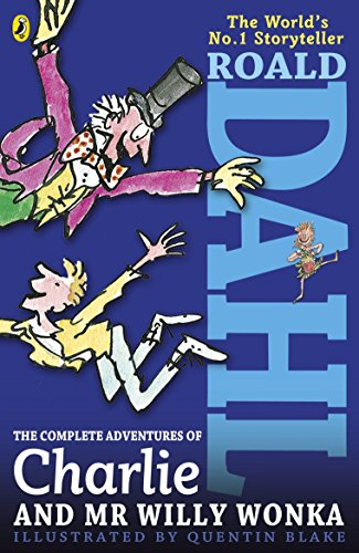 The Complete Adventures of Charlie and Mr Willy Wonka (Dahl Fiction) By Roald D
