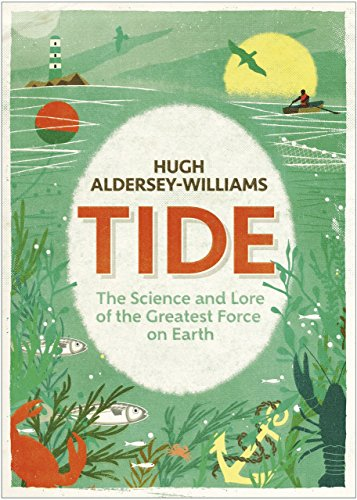 Tide-The-Science-and-Lore-of-the-Greatest-Force-on-Earth-By-Hugh-Aldersey-Will