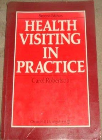 Health Visiting in Practice By Carol Robertson. 9780443041372