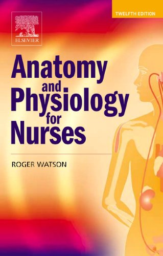Anatomy-and-Physiology-for-Nurses-By-Roger-Watson-BSc-PhD-RN-CB-9780702027499