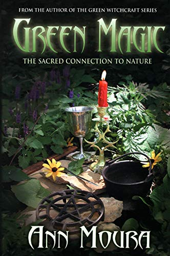 Green-Magic-The-Sacred-Connection-to-Nature-By-Ann-Moura