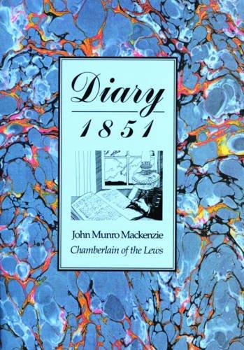 Diary-1851-John-Munro-Mackenzie-Chamberlain-of-the-Lews-By-J-9780861529230