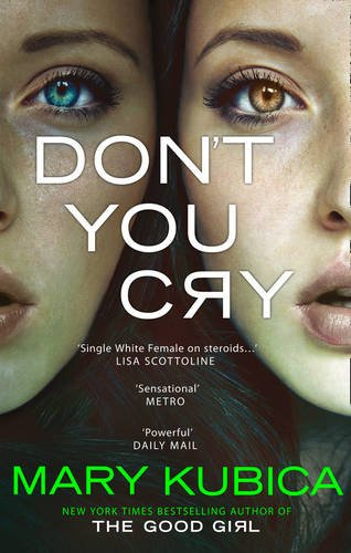 Don't You Cry By Mary Kubica. 9781848454774