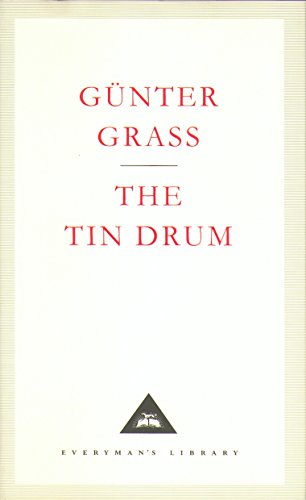 The Tin Drum (Everyman's Library Classics) By Gunter Grass, John Reddick, Ralph