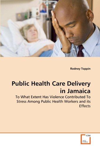 Public Health Care Delivery in Jamaica, Toppin, Rodney ...