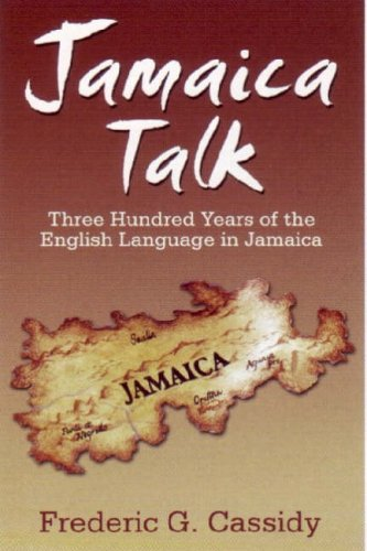 Jamaica-Talk-Three-Hundred-Years-of-the-English-Language-in-Jamaica-By-Frederi