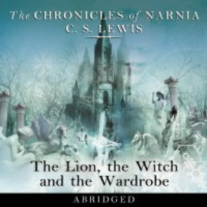 The Chronicles of Narnia: The Lion, the Witch and the Wardrobe (Abridged Audio CD Set) [AUDIOBOOK]
