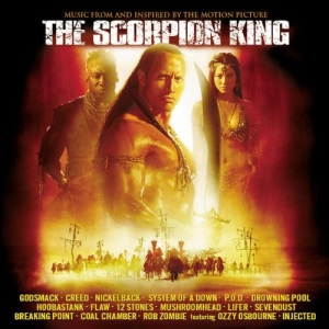 The Scorpion King: MUSIC FROM AND INSPIRED BY THE MOTION PICTURE