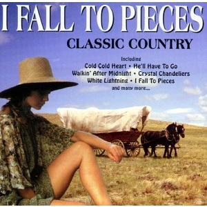 I Fall to Pieces: Classic Country