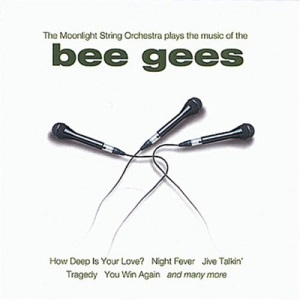 The Moonlight String Orchestra Plays the Music of the Bee Gees