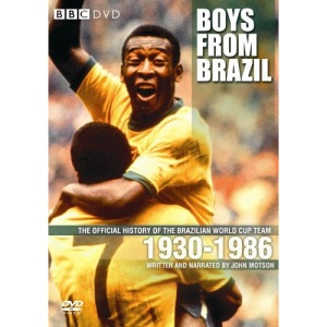 Boys From Brazil: The Official History of the Brazilian World Cup Team 1930-1986 [DVD]