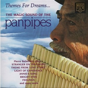 Themes For Dreams...: The Magic Sound Of The Pan Pipes