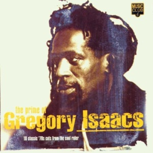 The Prime Of Gregory Issacs: 18 Classic '70s Cuts From The Cool Ruler