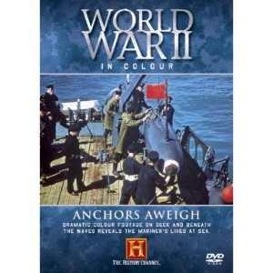 World War II In Colour - Anchors Away [DVD]