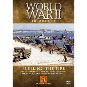 World War II In Colour - Fuelling The Fire [DVD]
