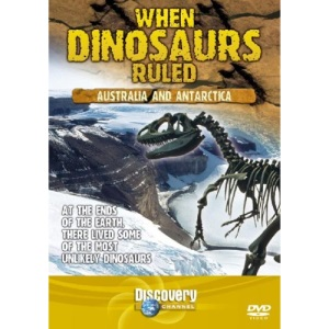 When Dinosaurs Ruled - Australia And Antarctica [DVD]