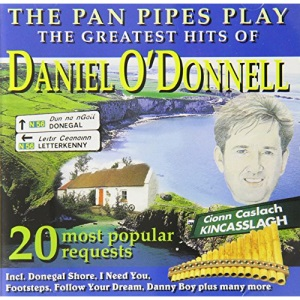 Greatest Hits of Daniel O'Donnell: The Pan Pipes Play