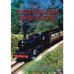 The Magic Of The North Yorkshire Moors Railway - The Railway People [DVD]