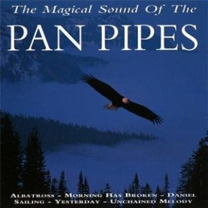 The Magical Sound Of The Pan Pipes