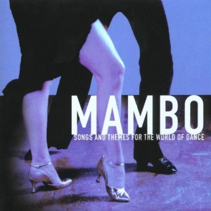 Mambo - Songs And Themes For The World Of Dance