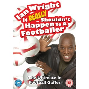 Ian Wright: It Really Shouldn't Happen To A Footballer [DVD]