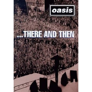 Oasis: There and Then [DVD] [Region 1] [NTSC] [2002]